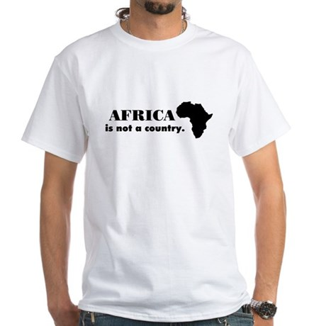 Africa is not a country White T-Shirt