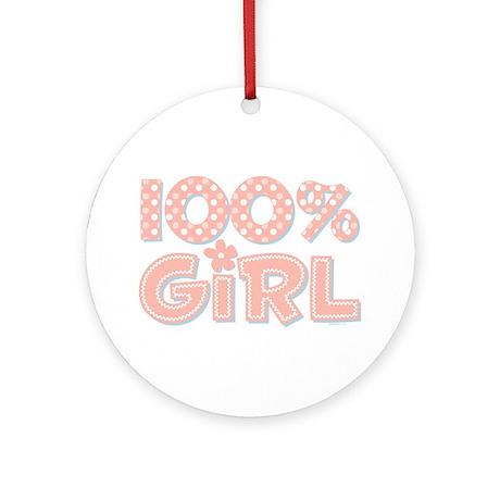 100% Girl Ornament (Round)