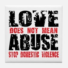 Love Does Not Mean Abuse Tile Coaster