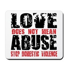 Love Does Not Mean Abuse Mousepad
