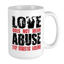 Love Does Not Mean Abuse Mug