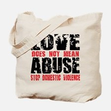 Love Does Not Mean Abuse Tote Bag