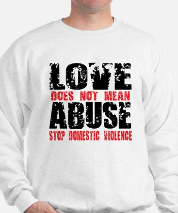 Love Does Not Mean Abuse Sweatshirt