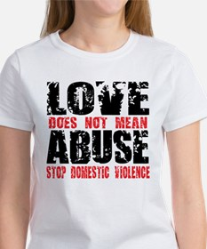 Love Does Not Mean Abuse Women's T-Shirt
