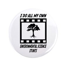 "Environmental Science Stunts 3.5"" Button"
