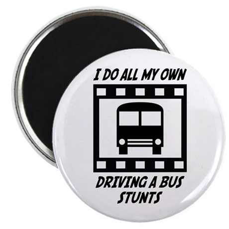 """Driving a Bus Stunts 2.25"""" Magnet (100 pack)"""