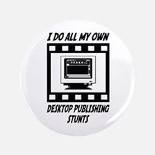 "Desktop Publishing Stunts 3.5"" Button"