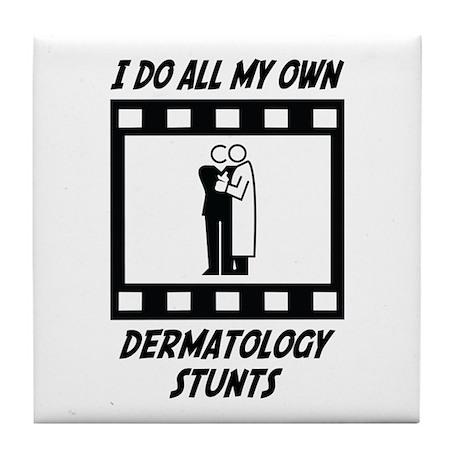 Dermatology Stunts Tile Coaster