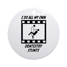 Dentistry Stunts Ornament (Round)