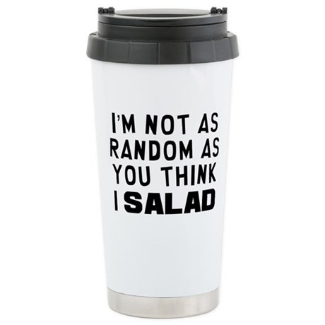 I'm Not Random Stainless Steel Travel Mug