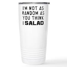 I'm Not Random Travel Mug