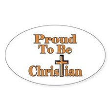 Proud To Be Christian Oval Decal