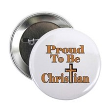 """Proud To Be Christian 2.25"""" Button"""