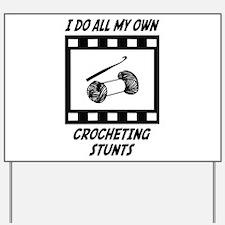 Crocheting Stunts Yard Sign