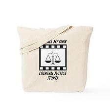 Criminal Justice Stunts Tote Bag