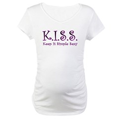 K.I.S.S.-Keep It Simple Sexy Maternity T-Shirt
