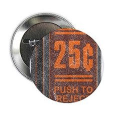 "25¢ Push to Reject 2.25"" Button"
