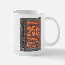 25¢ Push to Reject Mug