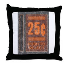 25¢ Push to Reject Throw Pillow