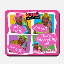 Girl Talk Mousepad