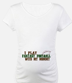 Fantasy Football with Mommy Shirt