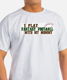 Fantasy Football with Mommy T-Shirt