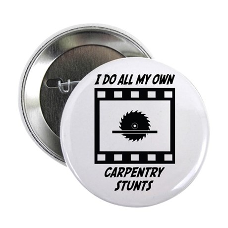 "Carpentry Stunts 2.25"" Button (100 pack)"