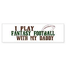 Fantasy Football with Daddy Bumper Car Sticker