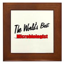"""The World's Best Microbiologist"" Framed Tile"