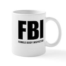 FBI - Female Body Inspector Mug