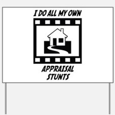 Appraisal Stunts Yard Sign
