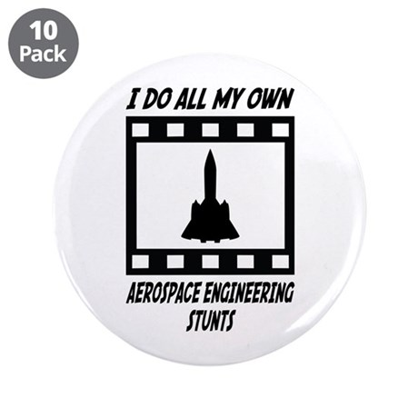 "Aerospace Engineering Stunts 3.5"" Button (10 pack)"
