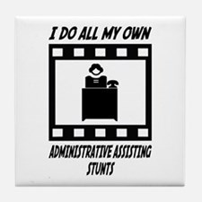 Administrative Assisting Stunts Tile Coaster