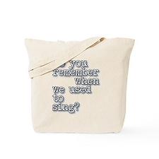 We Used to Sing Tote Bag
