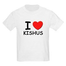 I love KISHUS T-Shirt