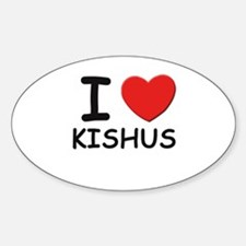 I love KISHUS Oval Decal