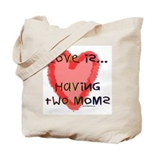 Love is Two Moms Tote Bag