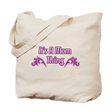 It's a Mom Thing Tote Bag