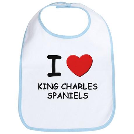I love KING CHARLES SPANIELS Bib