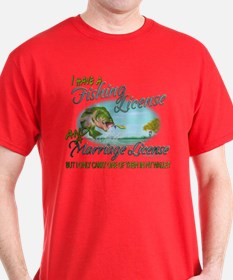 > Fishing - Marriage - License T-Shirt