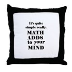 MATH ADDS TO YOUR MIND Throw Pillow
