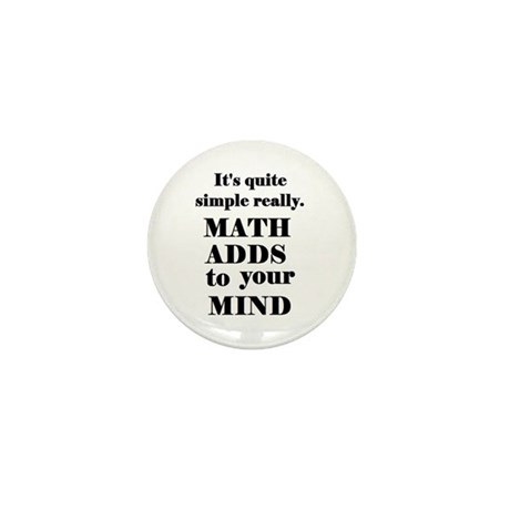 MATH ADDS TO YOUR MIND Mini Button