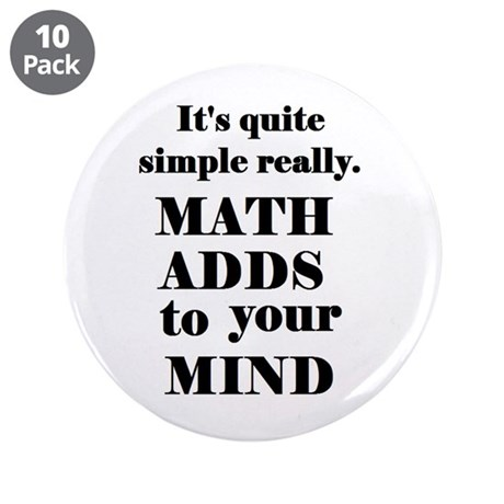 """MATH ADDS TO YOUR MIND 3.5"""" Button (10 pack)"""