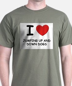 I love JUMPING UP AND DOWN DOGS T-Shirt