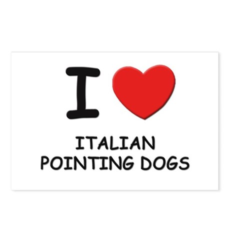 I love ITALIAN POINTING DOGS Postcards (Package of