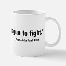 Not Yet Begun To Fight Mug