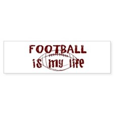 Football is my life Bumper Car Sticker