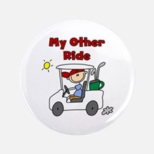 """Golf My Other Ride 3.5"""" Button"""