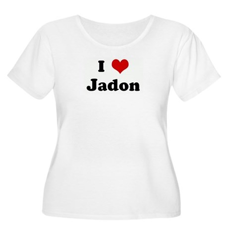 I Love Jadon Women's Plus Size Scoop Neck T-Shirt