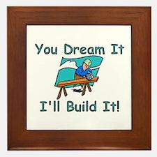 You Dream It, I Build It Framed Tile
